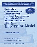 Designing Comprehensive Interventions For High Functioning Individuals With Autism Spectrum Disorders The Ziggurat Model Release 2.0