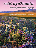 Selis Nyohnuntn/Medicine for the Salish Language: English to Salish Translation Dictionary