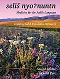 Selis Nyohnuntn/Medicine for the Salish Language: English to Salish Translation Dictionary