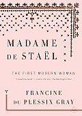 Madame de Stael: The First Modern Woman