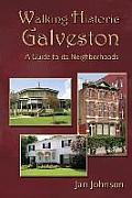 Walking Historic Galveston: A...