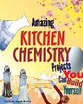 Amazing Kitchen Chemistry Projects You Can Build Yourself (Build It Yourself)