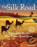 The Silk Road: Explore the World's Most Famous Trade Route