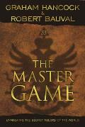 Master Game Unmasking the Secret Rulers of the World