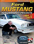 Ford Mustang 1964 1/2 - 1973: How to Build & Modify (Performance Projects)