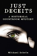 Just Deceits A Historical Courtroom Myst