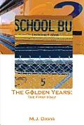 The Golden Years: The First Half