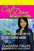 Cast Down But Not Destroyed - One Woman's Story of Overcoming Abuse Cover