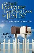 What If Everyone Lived Next Door to Jesus: And Other Meditations from a Missionary's Heart
