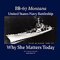 BB-67 Montana, U.S. Navy Battleship: Why She Matters Today by W. Frederick Zimmerman