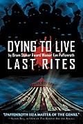 Dying to Live Last Rites