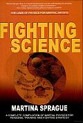 Fighting Science: The Laws of Physics for Martial Artists