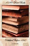 10,000 Rare Books Published Before 1860 - A Catalog