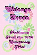 Chicago Seven: Testimony from the 1968 Conspiracy Trial Cover