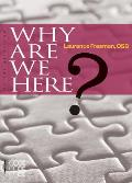 Why Are We Here? (Large Print)