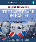 The Last Place on Earth: Scott and Amundsen: Their Race to the South Pole (Abridged) Cover