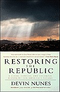 Restoring the Republic A Clear Concise & Colorful Blueprint for Americas Future