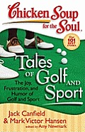 Chicken Soup for the Soul: Tales of Golf and Sport: The Joy, Frustration, and Humor of Golf and Sport Cover