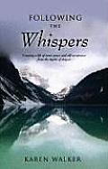 Following the Whispers: Creating a Life of Inner Peace and Self-Acceptance from the Depths of Despair