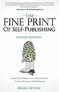 The Fine Print of Self-Publishing, Fourth Edition: Everything You Need to Know about the Costs, Contracts, and Process of Self-Publishing