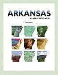 Arkansas: An Illustrated Atlas