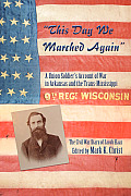 """This Day We Marched Again"": A Union Soldier S Account Of War In Arkansas & The... by Jacob Haas"