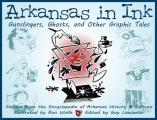 Arkansas In Ink: Gunslingers, Ghosts, & Other Graphic Tales by Ron Wolfe (ilt)