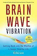 Brain Wave Vibration: Getting Back Into the Rhythm of a Happy, Healthy Life