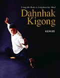 Dahnhak Kigong: Using Your Body to Enlighten Your Mind