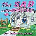 The Sad Little House (Large Print)