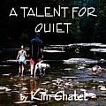 A Talent for Quiet (Large Print)