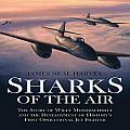 Sharks in the Air Willi Messerschmitt & How He Built the Worlds First Operational Jet Fighter