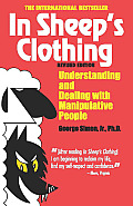 In Sheep's Clothing: Understanding and Dealing with Manipulative People Cover