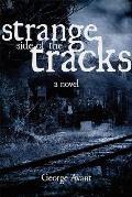 The Strange Side of the Tracks
