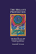 The Helianx Proposition: The Return of the Rainbow Serpent: A Cosmic Creation Fable