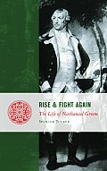 Rise & Fight Again The Life Of Nathanael