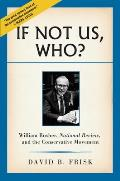 If Not Us Who William Rusher National Review & the Conservative Movement