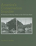 America's Conservation Impulse: A Century of Saving Trees in the Old Line State (Center Books)