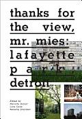 Thanks for the View, Mr. Mies: Lafayette Park, Detroit