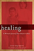 Healing: A Woman's Journey from Doctor to Nun Cover
