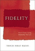 Fidelity: How to Create a Loving Relationship That Lasts