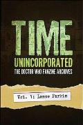 Time Unincorporated 1 The Doctor Who Fanzine Archives Volume 1 Lance Parkin