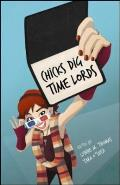 "Chicks Dig Time Lords: A Celebration of ""Doctor Who"" by the Women Who Love It"