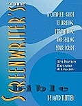 Screenwriters Bible 5th Edition A Complete Guide to Writing Formatting & Selling Your Script