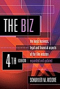 Biz 4th Edition Expanded & Updated The Basic Business Legal & Financial Aspects Of The Film Industry