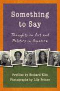 Something to Say: Thoughts on Art and Politics in America