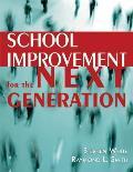 School Improvement for the Next Generation