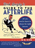 Dirk Quigby's Guide to the Afterlife: All You Need to Know to Choose the Right Heaven Plus a Five-Star Rating System for Music, Food, Drink, & Accommo Cover