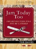 Jam Today Too: The Revolution Will Not Be Catered (Jam Today)
