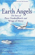 Earth Angels: The Story of Peter Vandenbosch and Wings of Mercy